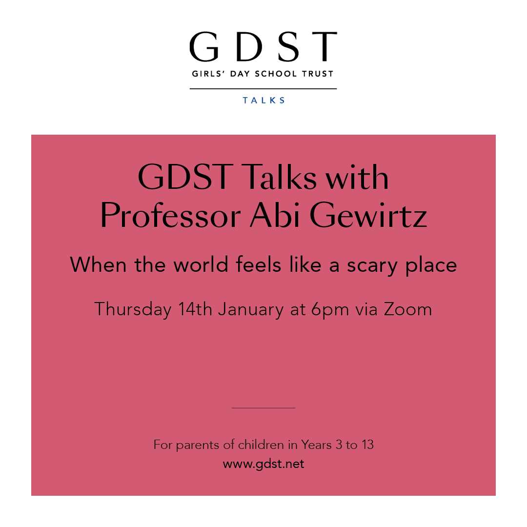 GDST Talks: Professor Abi Gewirtz – When the world feels like a scary place – 14th January 2021