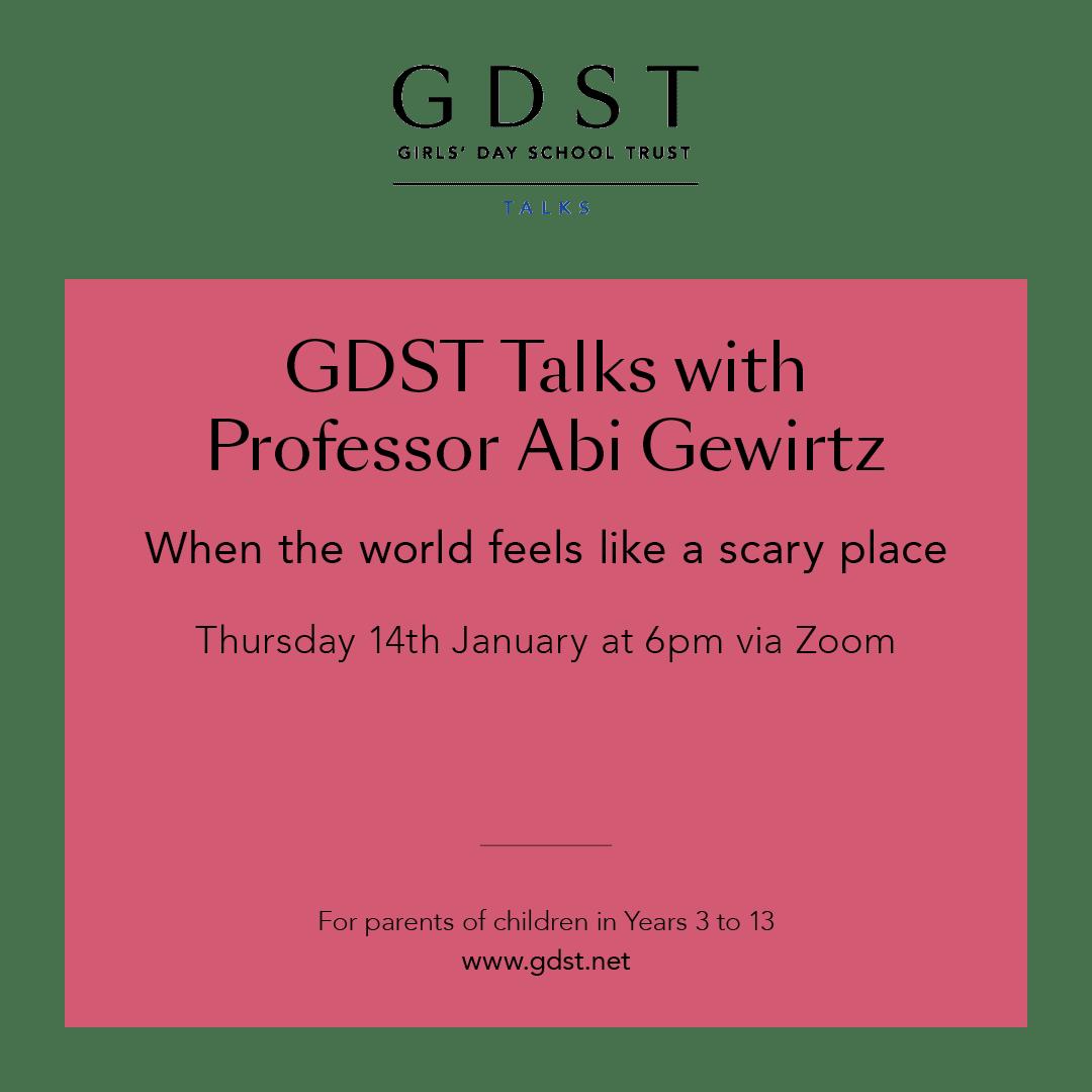 GDST Talks: Professor Abi Gewirtz – When the world feels like a scary place – 14th January 2021